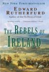 The Rebels of Ireland - Edward Rutherfurd