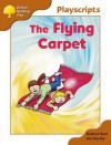 The Flying Carpet (Oxford Reading Tree, Stage 8, Magpies Playscripts) - Roderick Hunt, Jacquie Buttriss, Ann Callander