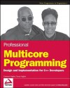 Professional Multicore Programming: Design and Implementation for C++ Developers - Cameron Hughes, Tracey Hughes