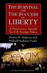 The Survival and the Success of Liberty: A Democracy Agenda for U.S. Foreign Policy - Morton H. Halperin, Michael H. Fuchs