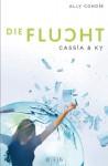 Die Flucht (Cassia & Ky, #2) - Ally Condie, Stefanie Schäfer