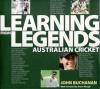 Learning from Legends: Australian Cricket - John Buchanan