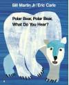 Polar Bear, Polar Bear, What Do You Hear? (Storytime Giants) - Bill Martin Jr., Eric Carle