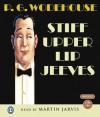 Stiff Upper Lip Jeeves - P.G. Wodehouse, Martin Jarvis