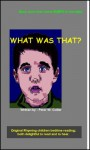 WHAT WAS THAT? (Peter W Collier - (rhyming, bedtime, reading, children, kids, short, stories)) - Peter Collier