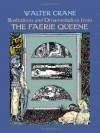 Illustrations and Ornamentation from The Faerie Queene - Walter Crane, Carol Belanger-Grafton