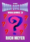 The Trivia Quiz Book: Volume 3 - Rich Meyer