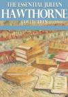 The Essential Julian Hawthorne Collection - Julian Hawthorne