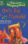 Owl's Big Mistake (Colour Young Hippo, Tales from Whispery Wood) - Julia Jarman, Guy Parker-Rees