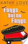 Fangs But No Fangs - Kathy Love