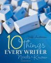 Ten Things Every Writer Needs to Know - Jeff Anderson