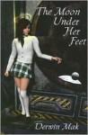 The Moon Under Her Feet - Derwin Mak