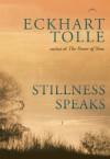 Stillness Speaks - Eckhart Tolle