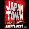 Japantown: A Thriller (Audio) - Barry Lancet