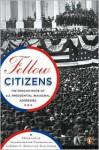 Fellow Citizens: The Penguin Book of U.S. Presidential Inaugural Addresses (Penguin Classics) - Robert V. Remini