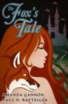 The Fox's Tale - Amanda Gannon, Paul D. Batteiger