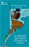 El príncipe que cruzó allende los mares - Roberto Malo, Fco. Javier Mateos, David Guirao