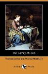 The Family of Love (Dodo Press) - Thomas Dekker, Thomas Middleton