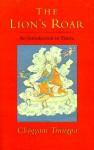 The Lion's Roar: An Introduction to Tantra - Chögyam Trungpa, Sherab Chödzin Kohn