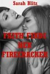Faith Finds Her Firecracker: A Erotic Tale of Lesbian Seduction - Sarah Blitz