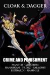Cloak & Dagger: Crime and Punishment - Bill Mantlo, Al Milgrom, Ed Hannigan, Ron Frenz, Kerry Gammill, Tony Salmons, Rick Leonardi