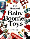 100 Greatest Baby Boomer Toys - Mark Rich