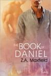 The Book Of Daniel - Z.A. Maxfield