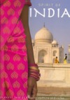 Spirit of India: An Exotic Land of History, Culture and Color - Gill Davies, Sue Pressley, Paul Turner, Karen James, Philip de Ste. Croix