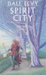 Spirit City - Dale Elvy