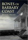 Bones of the Barbary Coast - Daniel Hecht, Anna Fields