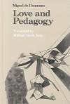 Amor y Pedagogia (Love and Pedagogy): Translated by Michael Vande Berg - Miguel de Unamuno