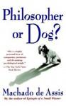 Philosopher or Dog? - Machado de Assis