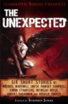 Mammoth Books Presents the Unexpected: Six Short Stories by Michael Marshall Smith, Ramsey Campbell, Simon Strantzas, Nicholas Royle, Robert Shearman and Rosalie Parker - Ramsey Campbell, Rosalie Parker, Nicolas Royle