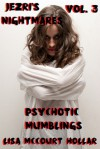 Psychotic Mumblings (Jezri's Nightmares, #3) - Lisa McCourt Hollar