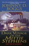 Dark Voyage of the Mittie Stephens - Johnny D. Boggs