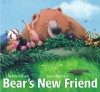Bear's New Friend - Karma Wilson, Jane Chapman