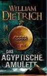 Das ägyptische Amulett - William Dietrich, Susanne Aeckerle, Marion Balkenhol