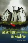 Adventures in Nowhere - John Edward Ames