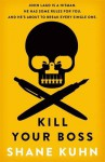 Kill Your Boss - Shane Kuhn