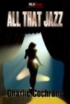 All That Jazz - Charlie Cochrane