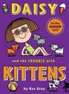 Daisy and the Trouble with Kittens - Kes Gray, Nick Sharratt, Gary Parsons
