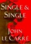 Single &Single - John Le Carré