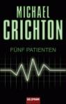 Fünf Patienten - Michael Crichton, Daniela Huzly