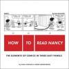 How to Read Nancy: The Elements of Comics in Three Easy Panels - Paul Karasik, Mark Newgarden