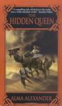 The Hidden Queen - Alma Alexander