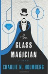 The Glass Magician - Charlie N. Holmberg