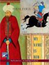 My Name Is Red (Audio) - Orhan Pamuk, John Lee