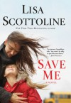 Save Me - Lisa Scottoline