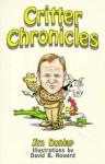 Critter Chronicles - Jim Dunlap, David Howard