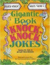 The Gigantic Book of Knock-Knock Jokes - Ronny M. Cole, Joseph Rosenbloom, Joyce Behr, Sandy Hoffman, Rich Garramone